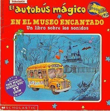 9780590205498: El autobus magico En El Museo Encantado / The Magic School Bus In the Haunted Museum: Un Libro Sobre Los Sonidos / A Book About Sound (El autobus magico / The Magic School Bus) (Spanish Edition)