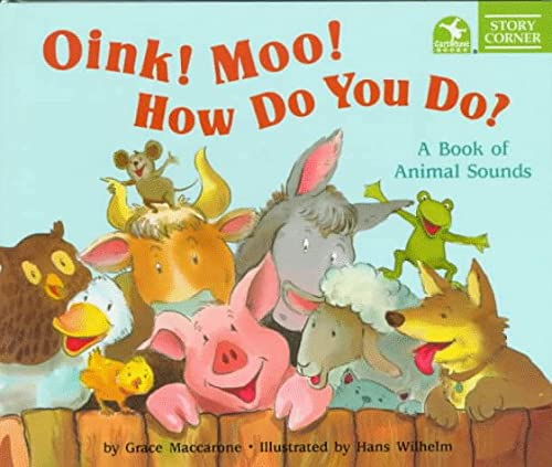 9780590206556: Oink! Moo! How Do You Do?: A Book of Animal Sounds (STORY CORNER)