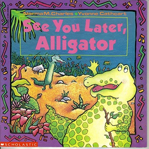9780590208635: See You Later, Alligator