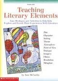 9780590209458: Teaching Literary Elements: Easy Strategies and Activities to Help Kids Explore and Enrich Their Experiences with Literature (Grades 4-8)
