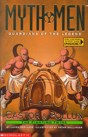 Castor & Pollux: The Fighting Twins (Myth: Laura Geringer; Illustrator-Peter