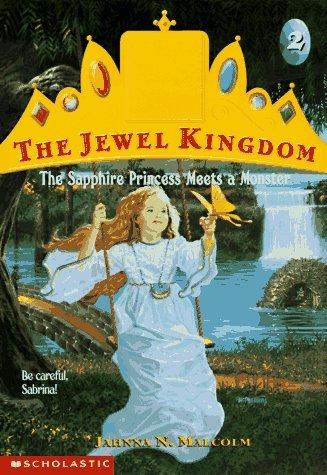 9780590212847: The Sapphire Princess Meets a Monster (Jewel Kingdom, No. 2)