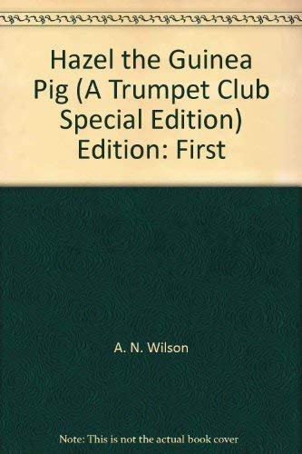 Hazel the Guinea Pig (A Trumpet Club Special Edition): A. N. Wilson