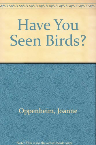 9780590218085: Have You Seen Birds?