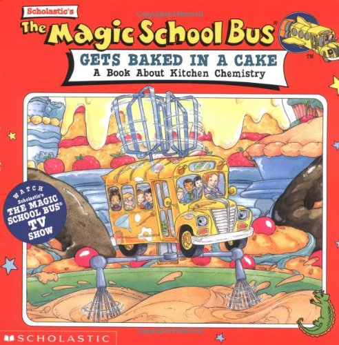 9780590222952: The Magic School Bus Gets Baked in a Cake: A Book About Kitchen Chemistry