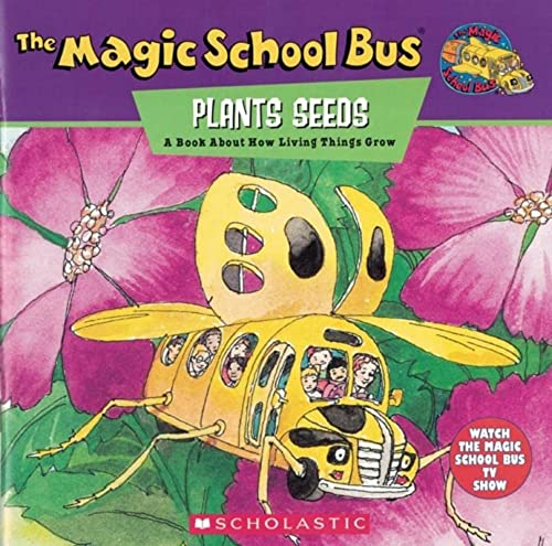 9780590222969: The Magic School Bus Plants Seeds: A Book About How Living Things Grow