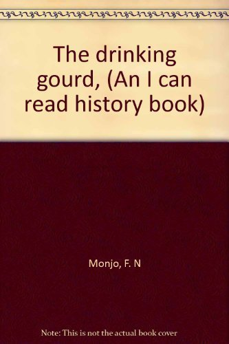 9780590224239: The drinking gourd, (An I can read history book)