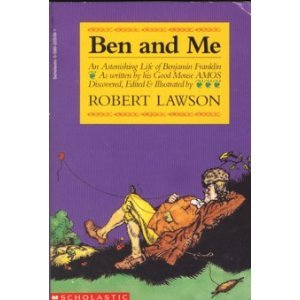 9780590225397: Ben and Me: An Astonishing Life of Benjamin Franklin As Written by His Good Mouse Amos