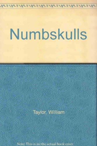 Numbskulls: Taylor, William