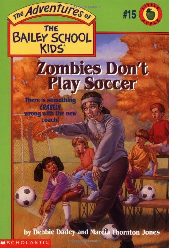 9780590226363: Zombies Don't Play Soccer (The Adventures of the Bailey School Kids, #15)