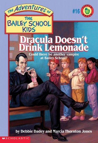 9780590226387: Dracula Doesn't Drink Lemonade (The Adventures of the Bailey School Kids, #16)