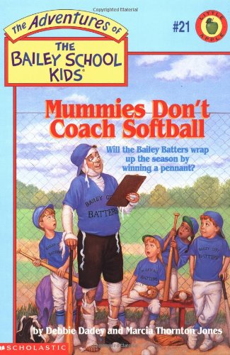9780590226394: Mummies Don't Coach Softball (The Adventures of the Bailey School Kids, #21)