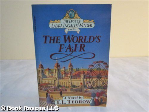 The World's Fair (The Days of Laura Ingalls Wilder) (0590226568) by Thomas L Tedrow