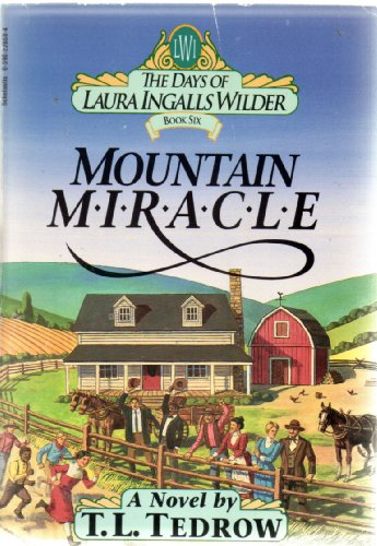 9780590226585: Mountain Miracle The Days of Laura Ingalls Wilder Book Six