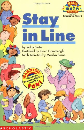 Stay in Line (Hello Math Reader, Level 2, Kindergarten-Grade 2) (0590227130) by Teddy Slater; Gioia Fiammenghi; Marilyn Burns