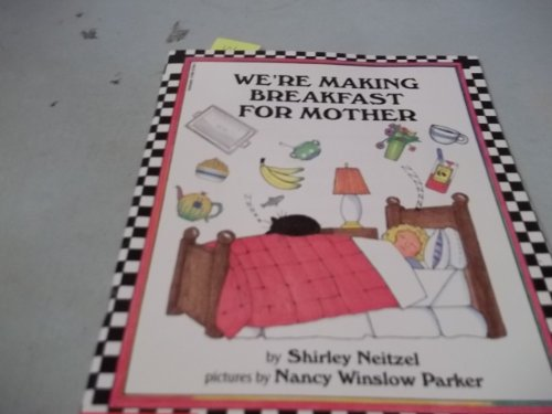 We're Making Breakfast for Mother (0590227947) by Shirley Neitzel; Nancy Winslow Parker