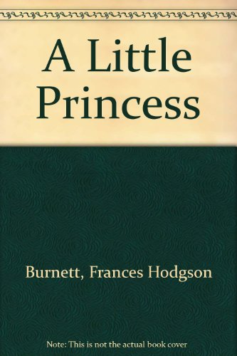 A Little Princess : The Story of: Burnett, Frances Hodgson