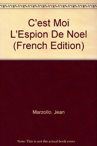 C'est Moi L'Espion De Noel (French Edition): Marzollo, Jean, Wick, Walter