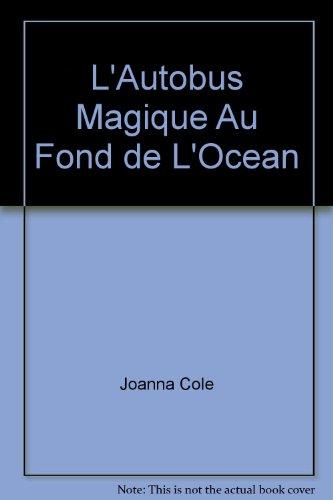 9780590243186: L'Autobus Magique Au Fond de L'Ocean (French Edition)