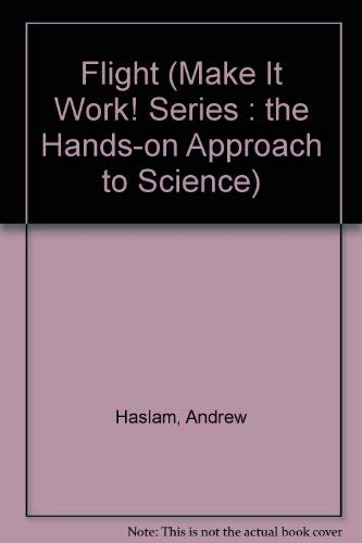 9780590246873: Flight (Make It Work! Series : The Hands-On Approach to Science)