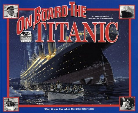 9780590248945: On Board the Titanic: What It Was Like When the Great Liner Sank