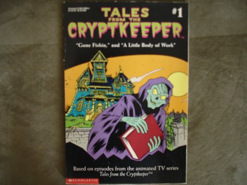 9780590250887: Tales from the Cryptkeeper: Gone Fishin and a Little Body of Work : Based on Episodes of Tales from the Cryptkeeper