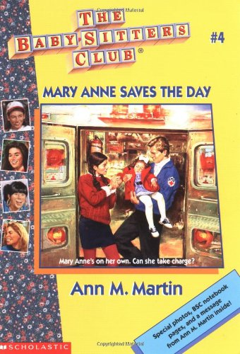 Mary Anne Saves The Day (Baby-Sitters Club #4): Martin, Ann M.