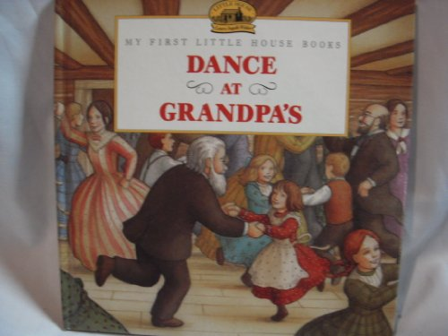 9780590252171: Title: Dance At Grandpas My First Little House Books