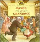 9780590252188: Dance At Grandpa's (My First Little House Books) (My Fist Little House Books)