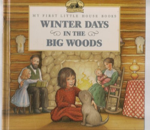 9780590252195: Winter days in the Big Woods (My first little house books)