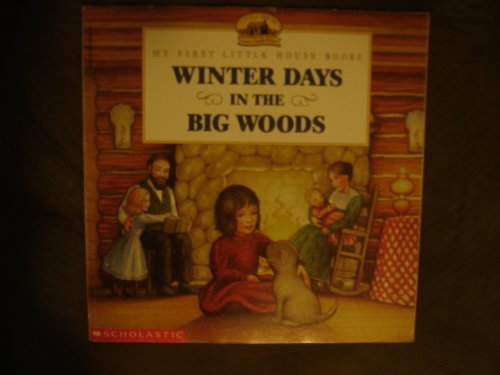 9780590252201: Winter Days in the Big Woods (Little House Series)