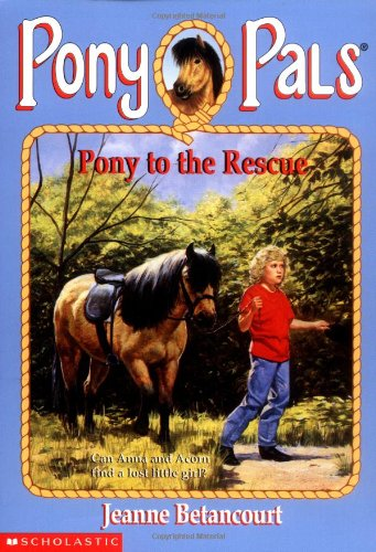 9780590252447: Pp #05: Pony to the Rescue (Pony Pals)