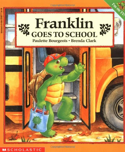 Franklin Goes To School (9780590254670) by Paulette Bourgeois