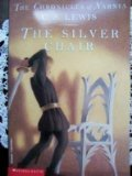 9780590254809: The Silver Chair (The Chronicles of Narnia Book 6)