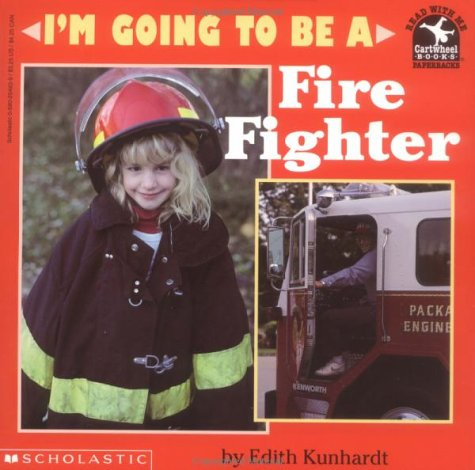 I'm Going to Be a Fire Fighter (0590254839) by Edith Kunhardt