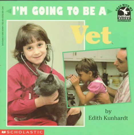 9780590254847: I'm Going to Be a Vet (Read with Me Cartwheel Books (Scholastic Paperback))