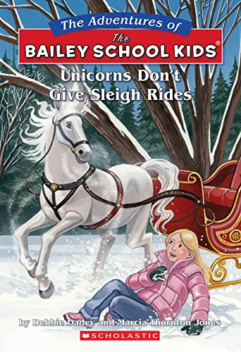 9780590257831: Unicorns Don't Give Sleigh Rides (The Adventures of the Bailey School Kids, No. 28)