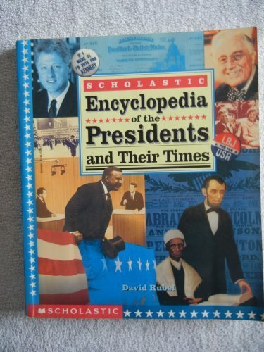 9780590259866: Scholastic Encyclopedia of the Presidents and Their TImes