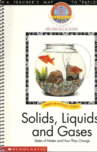 Solids, Liquids, and Gases: States of Matter and How They Change (A Teacher's Map to ...