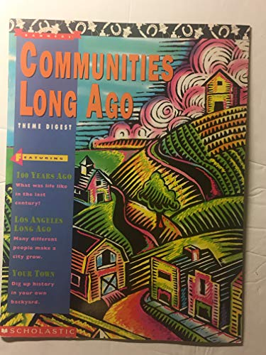 Communities Long Ago Theme Digest Featuring 100: various uncredited contributors