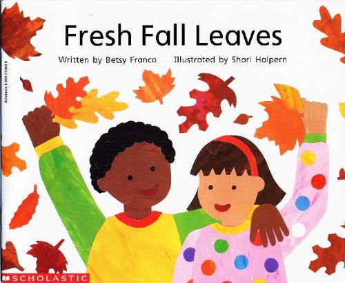Fresh Fall Leaves: Betsy Franco, Shari