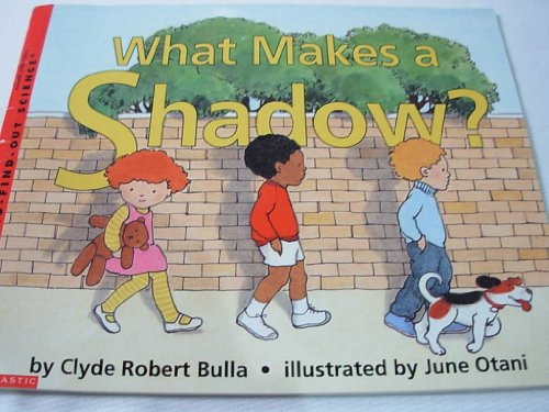 What makes a shadow? (Let's-read-and-find-out science) (0590275933) by Clyde Robert Bulla
