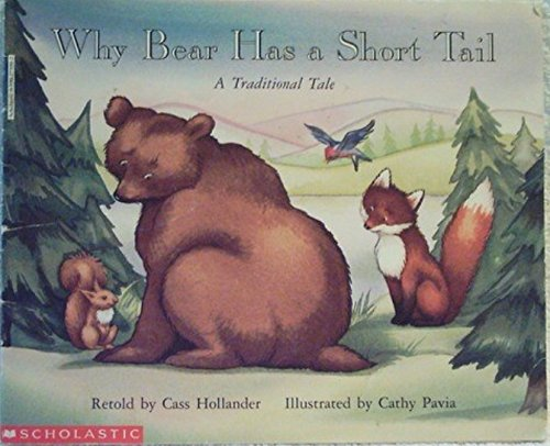 9780590275996: why bear has a short tail: a traditional tale