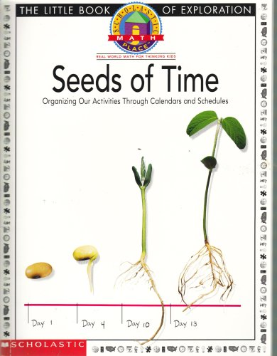 9780590278904: Seeds of Time: Organizing Our Activities Through Calendars and Schedules (Scholastic Math Place, Real World Math for Thinking Kids)