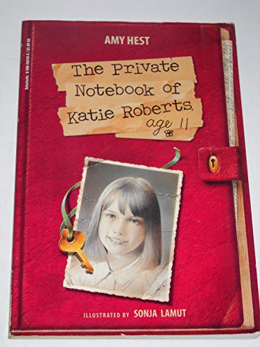 The Private Notebook of Katie Roberts, Age 11 (059028410X) by Amy Hest