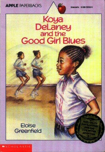 Koya Delaney & the Good Girl Blues (Apple Paperbacks) (0590291335) by Eloise Greenfield