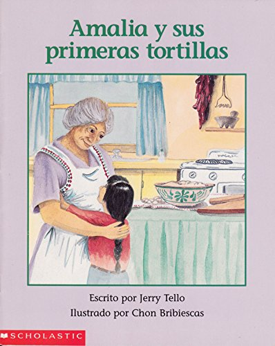 Amalia y Sus Primeras Tortillas (Spanish Edition): Tello, Jerry