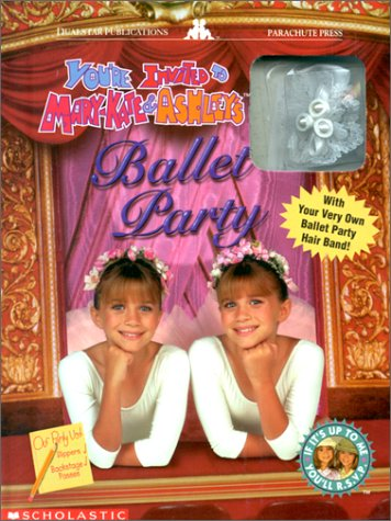Ballet Party with Jewelry (You're Invited to Mary-Kate & Ashley's.): Carr, M. J., ...