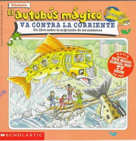 9780590299350: The Magic Schoolbus Goes Upstream: (el Autobus Magico Va Contra Corriente) (MSB)