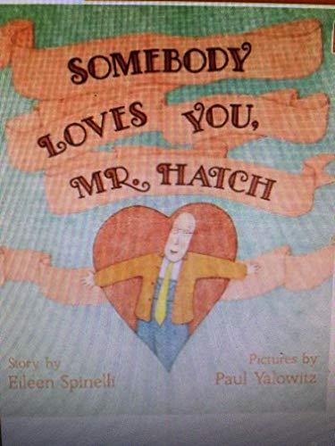 9780590299954: somebody loves you, mr. hatch